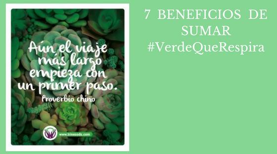 7 BENEFICIOS DE SUMAR #VerdeQueRespira
